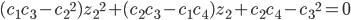 (c_1 c_3- {c_2}^2){z_2}^2 + (c_2 c_3 - c_1 c_4)z_2 + c_2 c_4 - {c_3}^2 =0
