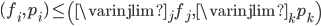 (f_{i}, p_{i}) \leq \left( \varinjlim_{j} f_{j}, \varinjlim_{k} p_{k} \right)