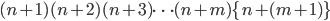 (n+1)(n+2)(n+3) \cdots (n+m)\{n+(m+1)\}
