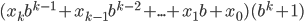 (x_k b^{k-1} + x_{k-1} b^{k-2} + ... + x_1 b + x_0) (b^k +1)
