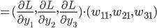 =  ( \frac{\partial L}{\partial y_1},  \frac{\partial L}{\partial y_2},  \frac{\partial L}{\partial y_3}) \cdot (w_{11}, w_{21}, w_{31})