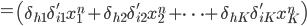 = \left( \delta_{h1}\delta'_{i1}x_1^{n} + \delta_{h2}\delta'_{i2}x_2^{n}+ \cdots + \delta_{hK}\delta'_{iK}x_K^{n}  \right)