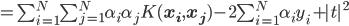=\sum_{i=1}^{N} \sum_{j=1}^{N} \alpha_i \alpha_j K(\bf{x_i} , \bf{x_j}) -2 \sum_{i=1}^{N} \alpha_i y_i+ |t|^2