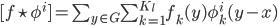 [f \star \phi^i ] = \sum_{y \in G} \sum^{K_l}_{k=1} f_k(y)\phi^i _k(y-x)