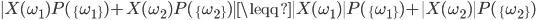 \| X(\omega_1) P(\{\omega_1\}) + X(\omega_2) P(\{\omega_2\}) \| \leqq \| X(\omega_1) \| P(\{\omega_1\}) + \| X(\omega_2) \| P(\{\omega_2\})