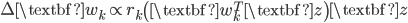 \Delta \textbf{w}_k \propto r_k \left( \textbf{w}_k^T \textbf{z} \right) \textbf{z}