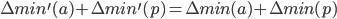 \Delta min^\prime (a) + \Delta min^\prime(p) = \Delta min(a) + \Delta min(p)