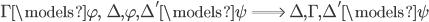 \Gamma \models \varphi, \; \; \Delta, \varphi, \Delta' \models \psi \; \Longrightarrow \; \Delta, \Gamma, \Delta' \models \psi