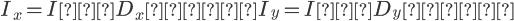 \Large I_x = I * D_x  I_y = I * D_y
