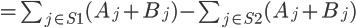 \Large = \sum_{j \in S1}(A_{j} + B_{j}) - \sum_{j \in S2}(A_{j} + B_{j}) \\