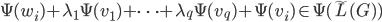 \Psi(w_{i}) + \lambda_{1} \Psi(v_{1}) + \dots + \lambda_{q} \Psi(v_{q}) + \Psi(v_{i}) \in \Psi(\tilde{L}(G))