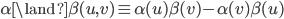 \alpha \land \beta(u,v) \equiv \alpha(u)\beta(v) - \alpha(v)\beta(u)