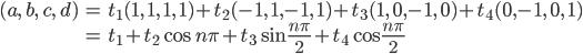 \begin{align}     (a,\ b,\ c,\ d) &= t_1(1,\ 1,\ 1,\ 1)+t_2(-1,\ 1,-1,\ 1)+t_3(1,\ 0,-1,\ 0)+t_4(0, -1,\ 0,\ 1) \\     &= t_1+t_2\cos{n\pi}+t_3\sin{\frac{n\pi}{2}}+t_4\cos{\frac{n\pi}{2}} \end{align}