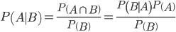 \begin{align} P\left( A \mid B \right) = \frac{ P\left( A \cap B \right) }{ P\left( B \right) } = \frac{ P\left( B \mid A \right)P\left( A \right) }{ P\left( B \right) } \end{align}