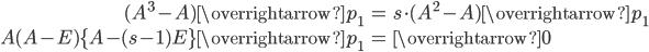 \begin{align} (A^3-A) \overrightarrow{p_1} &= s \cdot (A^2-A) \overrightarrow{p_1} \\ A(A-E)\{ A-(s-1)E \} \overrightarrow{p_1} &= \overrightarrow{0} \end{align}