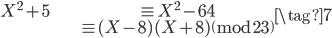 \begin{align} X^2 + 5 &\equiv X^2 - 64 \\ &\equiv (X - 8)(X + 8) \pmod{23} \end{align} \tag{7}