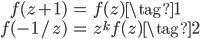 \begin{align} f(z + 1) &= f(z) \tag{1} \\  f(-1/z) &= z^k f(z) \tag{2} \end{align}