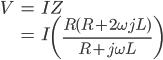 \begin{eqnarray} V & = & IZ\\ & = & I \left( \frac {R(R+2\omega jL)}{R+j\omega L} \right) \end{eqnarray}