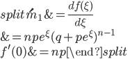 \begin{equation*} \begin{split} \acute{m}_1 &= \frac{df(\xi)}{d\xi}\\ &= npe^\xi(q + pe^\xi)^{n-1}  \\ f^{\prime}(0) &= np \end{split} \end{equation*}