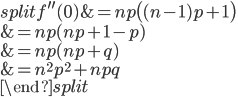 \begin{equation*} \begin{split} f^{\prime\prime}(0) &= np \big( (n-1) p + 1 \big)\\ &= np (np + 1 - p ) \\ &= np (np + q ) \\ &= n^2p^2 + npq\\ \end{split} \end{equation*}