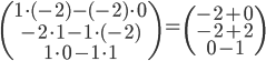 \begin{pmatrix} 1 \cdot (-2) - (-2) \cdot 0 \\ -2 \cdot 1-1 \cdot (-2) \\ 1 \cdot 0 - 1 \cdot 1 \end{pmatrix} = \begin{pmatrix}-2+0 \\ -2+2 \\ 0-1 \end{pmatrix}