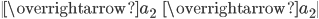 \begin{vmatrix}                                         \overrightarrow{a}_2&\overrightarrow{a}_2                                       \end{vmatrix}