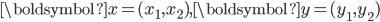 \boldsymbol{x} = (x_1, x_2), \boldsymbol{y} = (y_1, y_2)