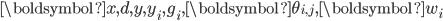 \boldsymbol{x}, d, y, y_i, g_i, \boldsymbol{\theta}_{i, j}, \boldsymbol{w}_i