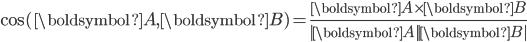 \cos(\boldsymbol{A}, \boldsymbol{B})=\frac{\boldsymbol{A}\times \boldsymbol{B}}{|\boldsymbol{A}| |\boldsymbol{B}|}
