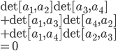 \det[a_1,a_2] \det[a_3,a_4] \\ + \det[a_1,a_3] \det[a_4,a_2] \\ +  \det[a_1,a_4] \det[a_2,a_3] \\ = 0