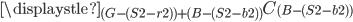 \displaystle {}_{(G-(S2-r2))+(B-(S2-b2))} C_{(B-(S2-b2))}