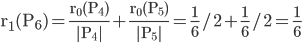 \displaystyle   \mathrm r_{1}(P_{6}) = \frac { \mathrm r_{0}(P_{4}) } { \mathrm |P_{4}| } + \frac { \mathrm r_{0}(P_{5}) } { \mathrm |P_{5}| }  = \frac 1 6 / 2 +  \frac 1 6 / 2 = \frac {1} {6}