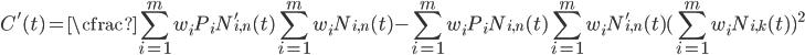 \displaystyle   C'(t) = \cfrac{\sum_{i=1}^{m}w_{i}P_{i}N'_{i,n}(t)\sum_{i=1}^{m}w_{i}N_{i,n}(t) - \sum_{i=1}^{m}w_{i}P_{i}N_{i,n}(t)\sum_{i=1}^{m}w_{i}N'_{i,n}(t)}{(\sum_{i=1}^{m}w_{i}N_{i,k}(t))^{2}}