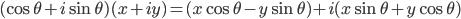 \displaystyle (\cos \theta + i \sin \theta)(x + iy) = (x \cos \theta - y \sin \theta) + i (x \sin \theta + y \cos \theta)