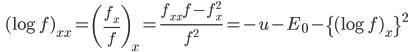 \displaystyle \qquad (\log f)_{xx} = \left( \frac{f_x}{f} \right)_x = \frac{f_{xx} f - f_x^2}{f^2} = -u -E_0 - \{ (\log f)_x \}^2