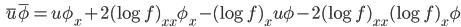 \displaystyle \qquad \bar{u} \bar{\phi} =  u \phi_x + 2(\log f )_{xx} \phi_x - (\log f)_x u \phi - 2 (\log f)_{xx} (\log f)_x \phi