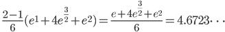 \displaystyle \quad  \frac{2-1}{6} (e^1 + 4 e^{\frac{3}{2} } + e^2) = \frac{e + 4 e^{\frac{3}{2} } +  e^2 }{6} = 4.6723\dots