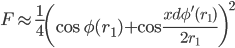 \displaystyle F \approx  \frac{1}{4} \left( \cos \phi( r_{1} ) +  \cos  \frac{xd\phi' ( r_{1}) }{2r_{1}}   \right)^{2}