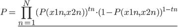 \displaystyle P = \underline{      \prod_{n=1}^{N} ( P(x1n, x2n ) )^{tn} \cdot ( 1 - P(x1n, x2n ) )^{1-tn} }