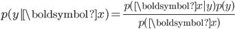 \displaystyle p(y|\boldsymbol{x}) = \frac{p(\boldsymbol{x}|y)p(y)}{p(\boldsymbol{x})}