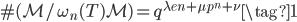\displaystyle \#(\mathcal{M}/\omega_n(T) \mathcal{M}) = q^{\lambda e n + \mu p^n + \nu} \tag{1}