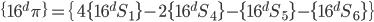 \displaystyle \{16^{d}\pi\} = \{ 4\{16^{d} S_1\} - 2\{16^{d} S_4\} - \{16^{d} S_5\} - \{16^{d} S_6\} \}