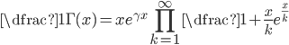 \displaystyle \dfrac{1}{\Gamma (x)}=xe^{\gamma x} \prod_{k=1}^{\infty }\dfrac{1+\frac{x}{k}}{e^{\frac{x}{k}}}