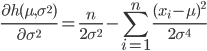 \displaystyle \frac{\partial h(\mu, \sigma^2)}{\partial \sigma^2} = \frac{n}{2\sigma^2} - \sum_{i=1}^n \frac{(x_i - \mu)^2}{2 \sigma^4}