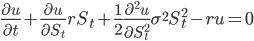 \displaystyle \frac{\partial u}{\partial t}+\frac{\partial u}{\partial S_t}rS_t + \frac{1}{2}\frac{\partial^2 u}{\partial S_t^2}\sigma^2 S_t^2-ru=0