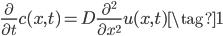 \displaystyle \frac{\partial}{\partial t} c(x,t) = D \frac{\partial ^2}{\partial x^2} u(x,t) \tag{1}