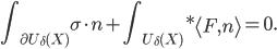 \displaystyle \int_{\partial U_{\delta}(X)}\sigma\cdot n+\int_{U_{\delta}(X)}*\left\langle F,n\right\rangle =0.
