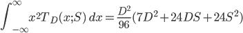 \displaystyle \int_{-\infty}^{\infty} {x}^{2} T_D (x; S)\; dx = \frac{{D}^{2}}{96} (7 {D}^{2}+24DS+24{S}^{2})