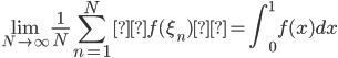 \displaystyle \lim_{N \to \infty} \frac{1}{N} \sum_{n=1}^N  f( \xi_n )  = \int_0^1 f(x) dx