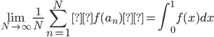\displaystyle \lim_{N \to \infty} \frac{1}{N} \sum_{n=1}^N  f( a_n )  = \int_0^1 f(x) dx